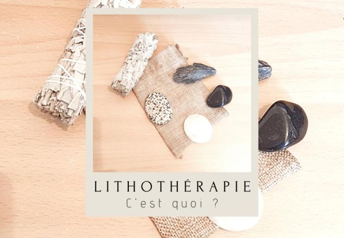 Qu'est-ce que la lithothérapie ?