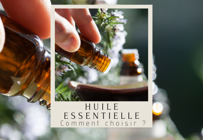 Comment bien choisir une huile essentielle ?