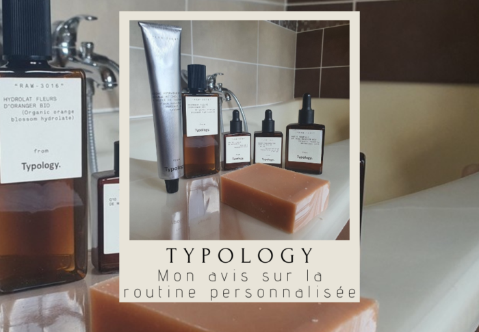 Typology : mon avis sur la routine personnalisée